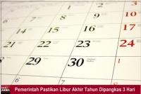 Pemerintah Pastikan Libur Akhir Tahun Dipangkas 3 Hari